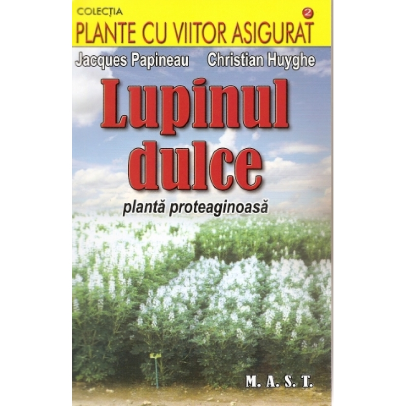 Lupinul dulce.Planta proteaginoasa 1