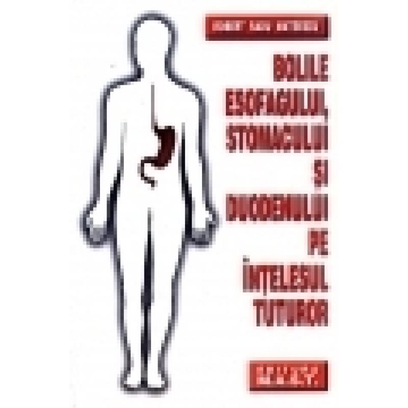 Bolile esofagului,stomacului si duodenului ed. a3a 1