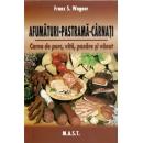 Afumaturi,pastrama,carnati:carne de porc,vita,pasare si vanat 1